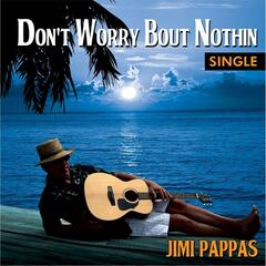 Don't Worry Bout Nothin' - Single