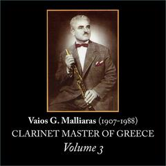 Vaios G. Malliaras (1907-1988) [Clarinet Master of Greece, Vol. 3]