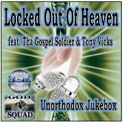Locked Out of Heaven (feat. Tony Vicks & Tha Gospel Soldier)