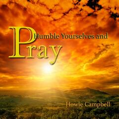 Humble Yourselves and Pray