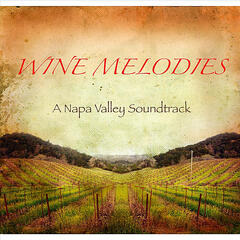 Wine Melodies (a Napa Valley Soundtrack)