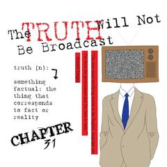 The Truth Will Not Be Broadcast