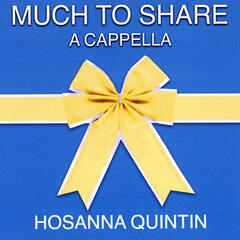 Much to Share A Cappella