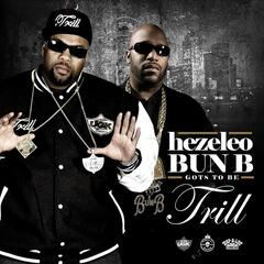 Gots to Be Trill (feat. Bun B)