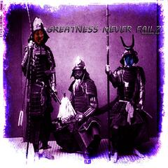 Greatness Never Failz