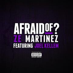 Afraid Of? (feat. Joel Kellem)