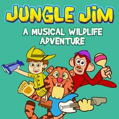 A Musical Wildlife Adventure! (Jungle Jim's First Adventure)