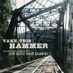 Take This Hammer: Music Composed for the Sotto Voce Quartet