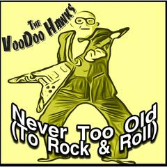 Never Too Old (To Rock and Roll)