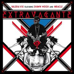 Extravagante (feat. Shawn Weigh & Miracle)