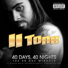 40 Days, 40 Nights: The 40 Day Miracle (A Black Rain Entertainment Presents)