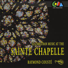 Elizabethan Music At the Sainte Chapelle