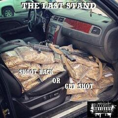 The Last Stand: Shoot Back or Get Shot