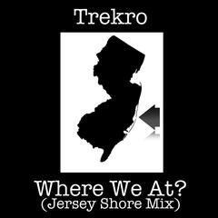 Where We At?(Jersey Shore Mix)