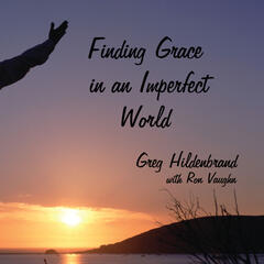 Finding Grace in an Imperfect World