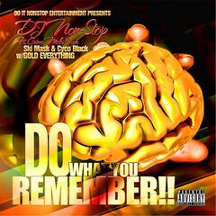 Do What You Remember (feat. Ski Mask, Cyco Black & Gold Everything)