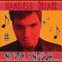 Never Enough...