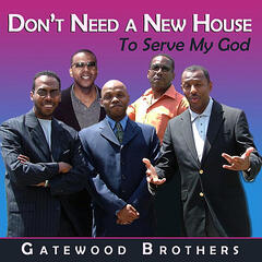 Don't Need a New House to Serve My God