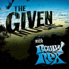 The Given Music With Bobby Rex