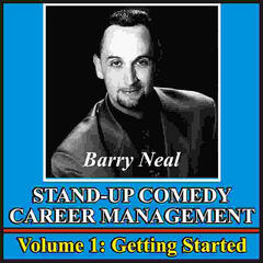 Stand-Up Comedy Career Management, Vol. 1: Getting Started