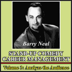 Stand-Up Comedy Career Management, Vol. 3: Analyze the Audience