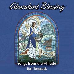 Abundant Blessing: Songs from the Hillside