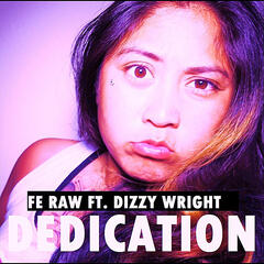 Dedication (feat. Dizzy Wright)