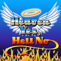 Heaven Yes, Hell No
