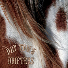 The Dry Town Drifters
