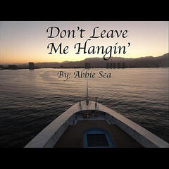 Don't Leave Me Hangin'