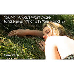 You Will Always Want More (and Never What Is in Your Hand)- EP
