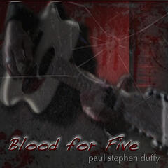 Blood for Five