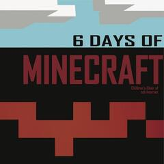 6 Days of Minecraft