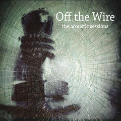 Off the Wire (Acoustic Sessions)