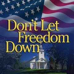 Don't Let Freedom Down