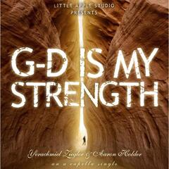 G-D Is My Strength (A Capella Version)