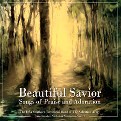 Beautiful Savior:  Songs of Praise and Adoration