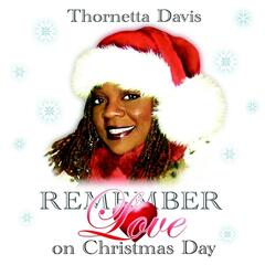 REMEMBER LOVE ON CHRISTMAS DAY