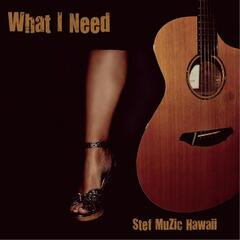What I Need (Acoustic Sessions) [Hieratic Music Studio, Hawaii]