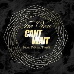 Can't Wait (feat. Tarell Tymes)