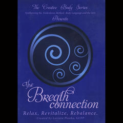 The Breath Connection: Relax, Revitalize, Rebalance