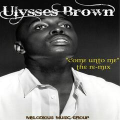Come Unto Me (Remix)