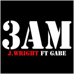 3am (feat. Gabe)