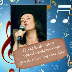 Effective Singing Exercises: Quick and Easy Vocal Warm-Up