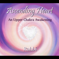 Ascending Heart: An Upper Chakra Awakening