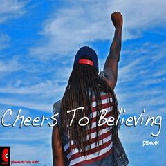 Cheers to Believing