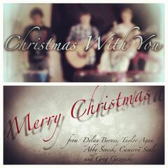 Christmas With You (Live) [feat. Taylor Agan, Dylan Byrnes & Cameron Seale]