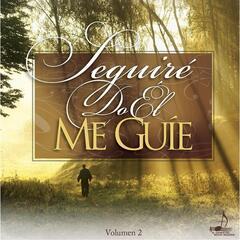 Seguiré Do Él Me Guié, Vol. 2