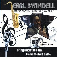 Bring Back the Funk (Blame the Funk On Me) [feat. Earl Swindell]