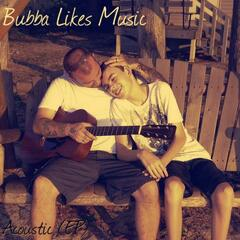 Bubba Likes Music (Acoustic) - EP